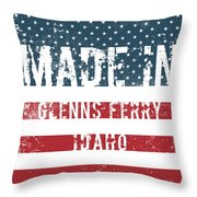 Made In Glenns Ferry, Idaho Throw Pillow