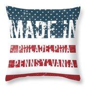 Made In Philadelphia, Pennsylvania Throw Pillow