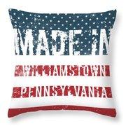 Made In Williamstown, Pennsylvania Throw Pillow