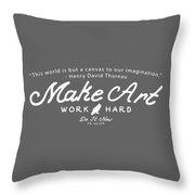 Make Art Work Hard Throw Pillow
