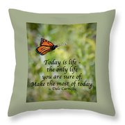 Make The Most Of Today Throw Pillow