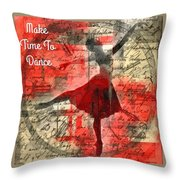 Make Time To Dance Throw Pillow