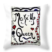 Make-up Queen Throw Pillow