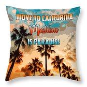 Malibu Is Paradise Throw Pillow