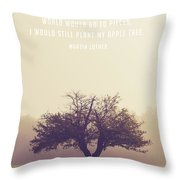 Martin Luther Apple Tree Quote Throw Pillow