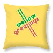 Mellow Greetings Throw Pillow