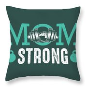 Mom Strong Throw Pillow