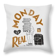 Monday Is Real Throw Pillow