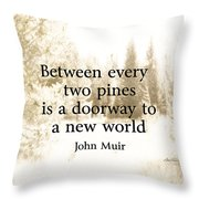 Muir Quote On Sepia  Throw Pillow