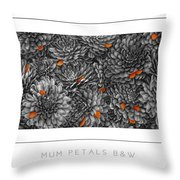 Mum Petals Bw Poster Throw Pillow