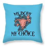 My Body My Choice Throw Pillow