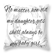 My Daughter - My Baby Girl Throw Pillow