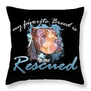 My Favorite Breed Is Rescue Watercolor 2 Throw Pillow