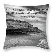 My Words Will Not Pass Away Throw Pillow