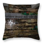 Nature Must Not Win The Game Throw Pillow