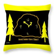 Need Some Cave Time Throw Pillow