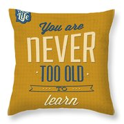 Never Too Old Throw Pillow