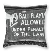 No Ball Playing  Throw Pillow
