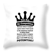 No Competition Throw Pillow
