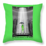 No Intelligent Life Here 2 Throw Pillow