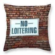 No Loitering Throw Pillow