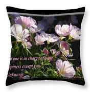No One Is In Charge Of Your Happiness Except You Throw Pillow