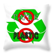 No Paper No Plastic Recycle Throw Pillow