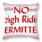 No Sleigh Riding Throw Pillow