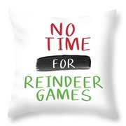 No Time For Reindeer Games- Art By Linda Woods Throw Pillow