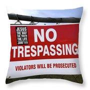No Trespassing And ... Throw Pillow