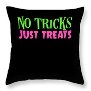 No Tricks Just Treats Halloween Funny Humor Love Candy Kids Or Children Throw Pillow