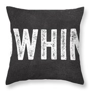 No Whining Hashtag Throw Pillow