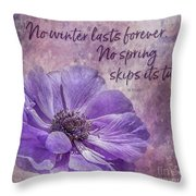 No Winter Lasts Forever Throw Pillow