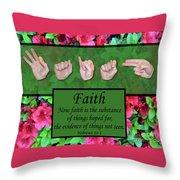 Now Faith Throw Pillow