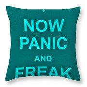 Now Panic 12 Throw Pillow
