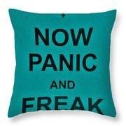 Now Panic 26 Throw Pillow
