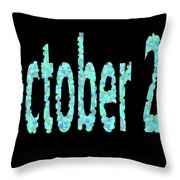 October 26 Throw Pillow
