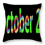 October 29 Throw Pillow