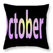 October 3 Throw Pillow