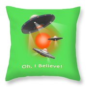 Oh I Believe  Se Throw Pillow