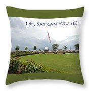Oh Say Can You See Throw Pillow