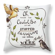 Oh What We Could Be Throw Pillow
