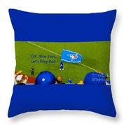 O.k. Blue Jays Let's Play Ball Throw Pillow