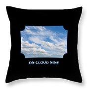 On Cloud Nine - Black Throw Pillow