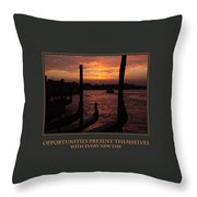 Opportunities Present Themselves With Every New Day Throw Pillow