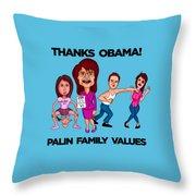 Palin Family Values Throw Pillow