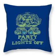 Party With The Lights Off Throw Pillow