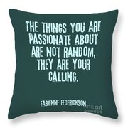 Passion Is Direction Throw Pillow