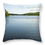 Peace I Ask Of Thee Oh River Throw Pillow