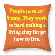 People Here Are Funny Throw Pillow